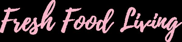 Fresh Food Living